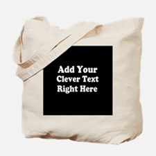 Add Text Background Black White Tote Bag