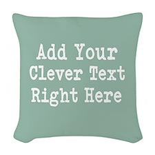 Add Text Background Mint Woven Throw Pillow