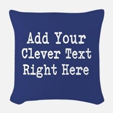 Add Text Background Blue Woven Throw Pillow
