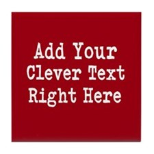 Add Text Background Red Tile Coaster