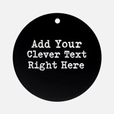 Add Text Background Black Ornament (Round)