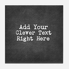 Add Text Background Chalkboard Tile Coaster