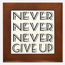 Never Give Up Framed Tile