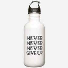 Never Give Up Sports Water Bottle