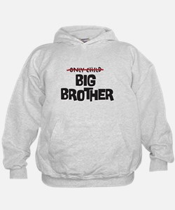 ONLY CHILD NOW BIG BROTHER Hoodie