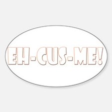EH-CUS-ME! Oval Decal