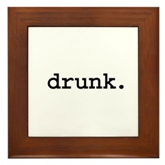 drunk. Framed Tile