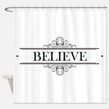 Believe Calligraphy Shower Curtain