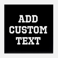 Custom Sports Text Black and White Tile Coaster