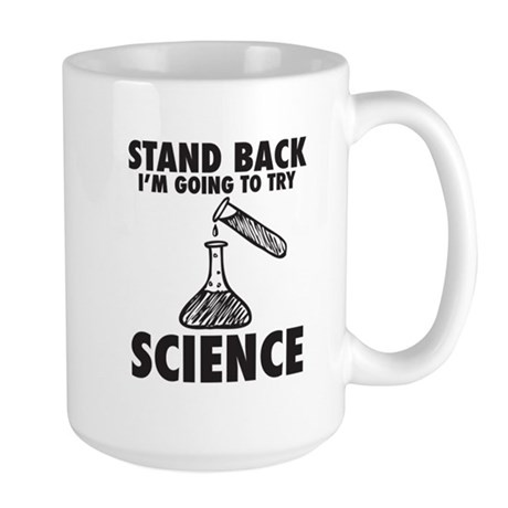 STAND BACK IM GOING TO TRY SCIENCE Mugs