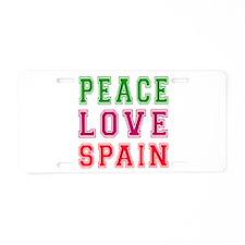 Peace Love Spain Aluminum License Plate