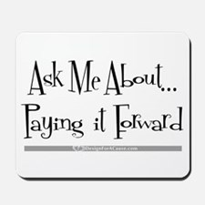 Paying it Forward Mousepad