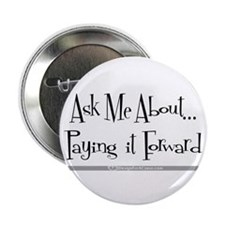 "Paying it Forward 2.25"" Button (10 pack)"