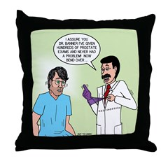 Dr. Banner Prostate Exam Throw Pillow