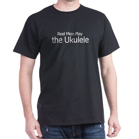Real Men Play the Ukulele Dark T-Shirt