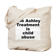 Ashley Treatment = Child Abuse Tote Bag