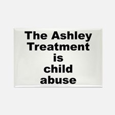 Ashley Treatment = Child Abuse Rectangle Magnet