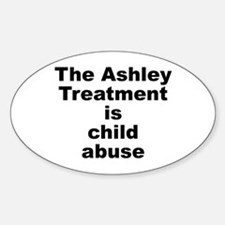 Ashley Treatment = Child Abuse Oval Decal