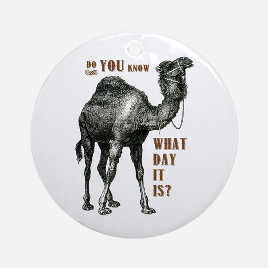 Do You Know What Day It Is Ornament (Round)