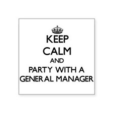 Keep Calm and Party With a General Manager Sticker