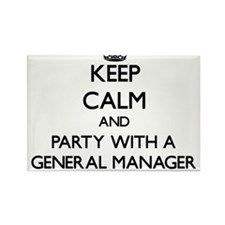 Keep Calm and Party With a General Manager Magnets