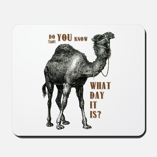 Do You Know What Day It Is Mousepad