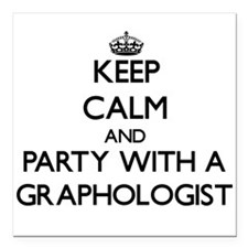 Keep Calm and Party With a Graphologist Square Car