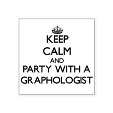 Keep Calm and Party With a Graphologist Sticker