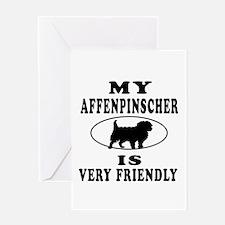 My Affenpinscher Is Very Friendly Greeting Card