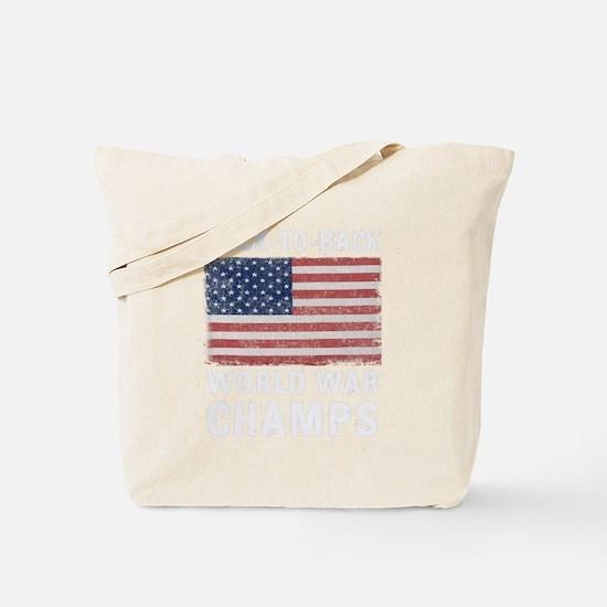 Back to Back World War Champs Tote Bag
