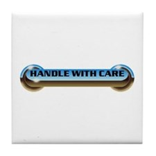 HANDLE WITH CARE Tile Coaster