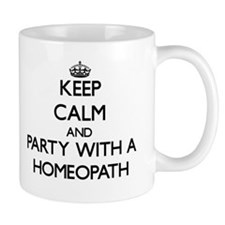 Keep Calm and Party With a Homeopath Mugs