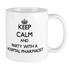Keep Calm and Party With a Hospital Pharmacist Mug