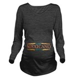Bebe Mexicano Dentro Long Sleeve Maternity T-Shirt