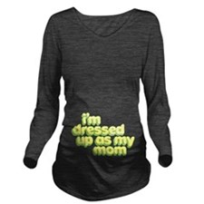 Dressed as My Mom Long Sleeve Maternity T-Shirt