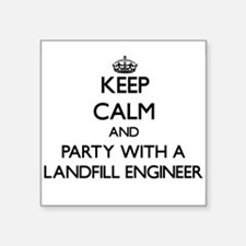 Keep Calm and Party With a Landfill Engineer Stick