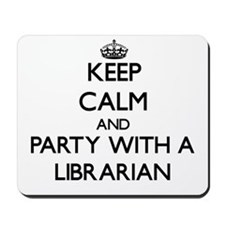 Keep Calm and Party With a Librarian Mousepad