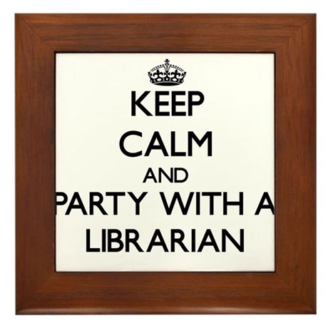 Keep Calm and Party With a Librarian Framed Tile