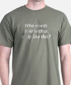 Who Needs Hair? Military Green T-Shirt