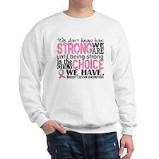 Breast Cancer HowStrongWeAre Sweatshirt