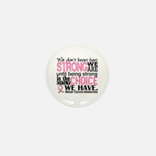 Breast Cancer HowStrongWeAre Mini Button (10 pack)