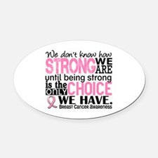 Breast Cancer HowStrongWeAre Oval Car Magnet