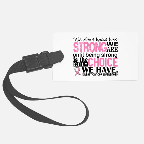 Breast Cancer HowStrongWeAre Luggage Tag