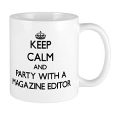 Keep Calm and Party With a Magazine Editor Mugs