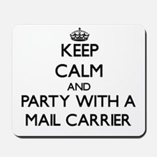 Keep Calm and Party With a Mail Carrier Mousepad