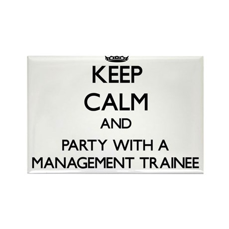 Keep Calm and Party With a Management Trainee Magn