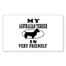 My Australian Terrier Is Very Friendly Decal