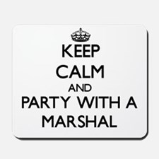 Keep Calm and Party With a Marshal Mousepad