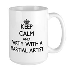 Keep Calm and Party With a Martial Artist Mugs