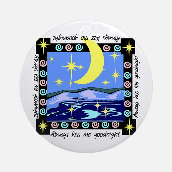 Always Kiss Me Goodnight Ornament (Round)